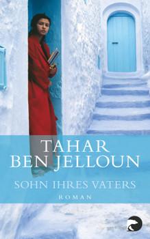 Sohn ihres Vaters: Roman - Ben Jelloun, Tahar