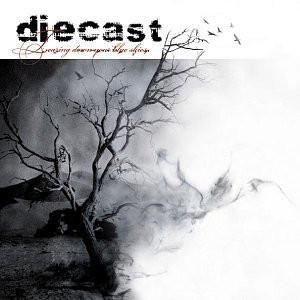 Diecast - Tearing Down Your Blue Skies