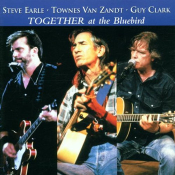 Steve Earle - Together at the Bluebird Cafe