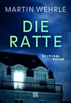 Die Ratte. Kriminalroman - Martin Wehrle  [Gebundene Ausgabe]