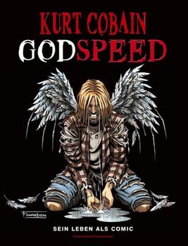 Kurt Cobain - Godspeed. Sein Leben als Comic - Barnaby                  Legg