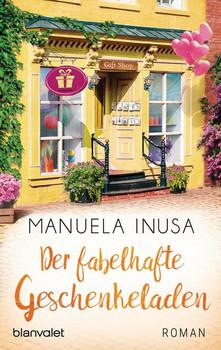 Der fabelhafte Geschenkeladen. Roman - Manuela Inusa  [Taschenbuch]