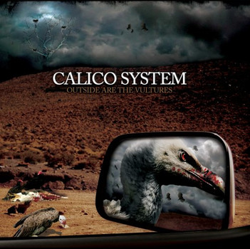 Calico System - Outside Are the Vultures