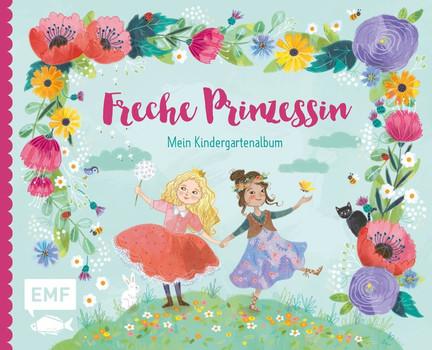 Freche Prinzessin – Mein Kindergartenalbum. Das Freundebuch für Kinder ab 3 Jahren [Gebundene Ausgabe]
