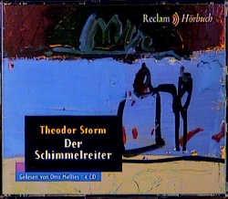 Der Schimmelreiter, 4 Audio-CDs - Theodor Storm
