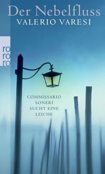 Der Nebelfluss: Commissario Soneri sucht eine Leiche (rororo) - Valerio Varesi