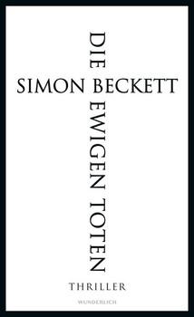 Die ewigen Toten - Simon Beckett  [Gebundene Ausgabe]