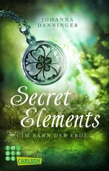 Secret Elements 2: Im Bann der Erde - Johanna Danninger  [Taschenbuch]