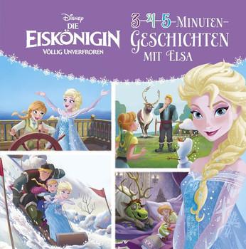 Disney Die Eiskönigin: 3-4-5-Minuten-Geschichten mit Elsa [Gebundene Ausgabe]