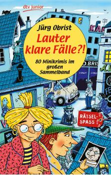Lauter klare Fälle?!: 80 Minikrimis im großen Sammelband - Jürg Obrist