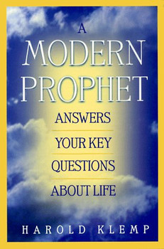 A Modern Prophet Answers Your Key Questions about Life / A Modern Prophet answers your Key Questions about Life - Klemp, Harold