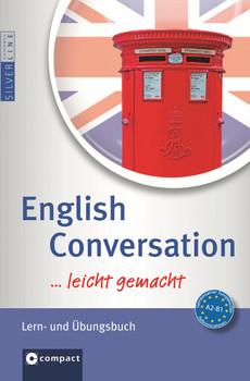 English Conversation ... leicht gemacht!: Zum Üben und Nachschlagen - Lise Cribbin