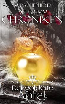 Die Grimm-Chroniken (Band 5): Der goldene Apfel - Maya Shepherd  [Taschenbuch]