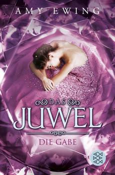 Das Juwel - Die Gabe. Roman - Amy Ewing  [Taschenbuch]