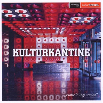 Various - Kulturkantine-Exotic Lounge Session