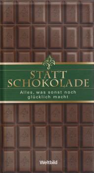 Statt Schokolade: Alles, was sonst noch glücklich macht - Vera Lange [Gebundene Ausgabe, Weltbild]
