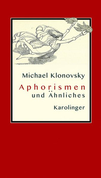 Aphorismen und Ähnliches - Michael Klonovsky  [Gebundene Ausgabe]