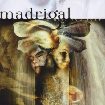Madrigal - I die,You Soar