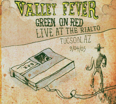 Green on Red - Valley Fever-Live in Tucson 2005