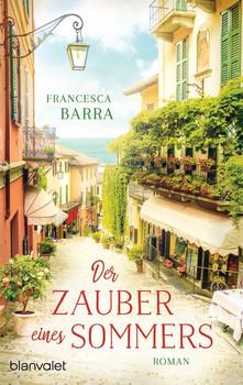 Der Zauber eines Sommers. Roman - Francesca Barra  [Taschenbuch]