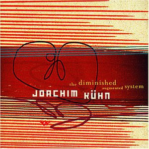 Joachim Kühn - The Diminished Augmented System