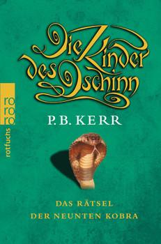 Die Kinder des Dschinn. Das Rätsel der neunten Kobra (rotfuchs) - P. B. Kerr