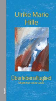 Überlebensfluglied: Chant d'un vol de survie - Hille, Ulrike M.
