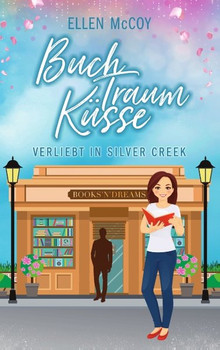 BuchTraumKüsse. Verliebt in Silver Creek - Ellen McCoy  [Taschenbuch]