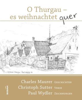 O Thurgau es weihnachtet quer - 2. erweiterte Auflage - Christoph Sutter  [Gebundene Ausgabe]