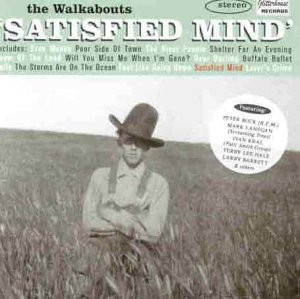 the Walkabouts - Satisfied Mind