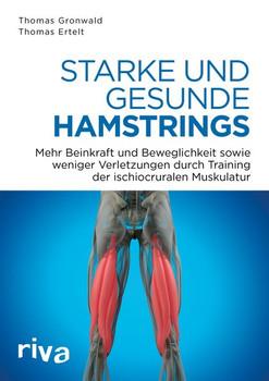 Starke und gesunde Hamstrings. Mehr Kraft, Beweglichkeit und weniger Verletzungen durch Training der ischiocruralen Muskulatur - Thomas Gronwald  [Taschenbuch]