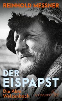 Der Eispapst. Die Akte Welzenbach - Reinhold Messner  [Gebundene Ausgabe]