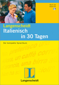 Italienisch in 30 Tagen. Buch mit CD. Der kompakte Sprachkurs. (Lernmaterialien)