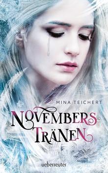 Novembers Tränen - Mina Teichert  [Gebundene Ausgabe]
