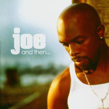 Joe - And Then....