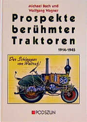 Prospekte berühmter Traktoren 1914 - 1945 - Michael Bach