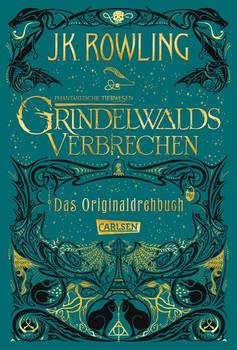 Phantastische Tierwesen: Grindelwalds Verbrechen (Das Originaldrehbuch) - J.K. Rowling  [Gebundene Ausgabe]