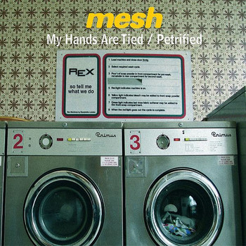 Mesh - My Hands Are Tied/Petrified