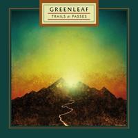 Greenleaf - Trails & Passes