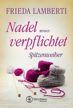 Nadel verpflichtet. Spitzenweiber - Frieda Lamberti  [Taschenbuch]