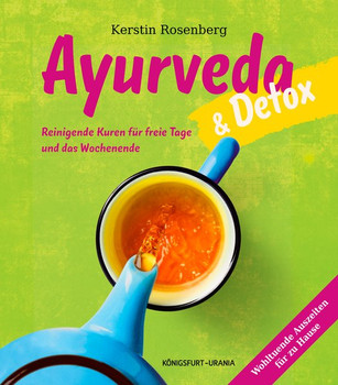 Ayurveda & Detox. Reinigende Kuren für zuhause - Kerstin Rosenberg  [Gebundene Ausgabe]