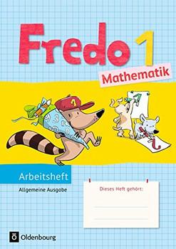 Fredo - Mathematik - Ausgabe A für alle Bundesländer (außer Bayern) - Neubearbeitung: 1. Schuljahr - Arbeitsheft - Dürr, Rita