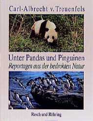 Unter Pandas und Pinguinen. Meine Reisen zu den Tieren - Carl A von Treuenfels