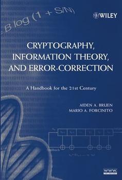 Cryptography, Information Theory, and Error-Correction. A Handbook for the 21st Century - Aiden A. Bruen  [Gebundene Ausgabe]