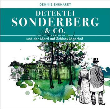 Detektei Sonderberg & Co - Und der Mord auf Schloss Jägerhof