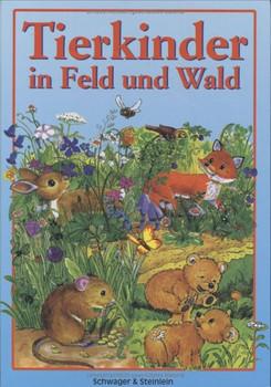Tierkinder in Feld und Wald - Anne Suess