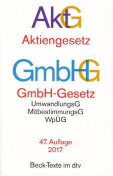 AktG Aktiengesetz - GmbH-Gesetz: UmwandlungsG, MitbestimmungsG, WpüG, SpruchG [Taschenbuch, 47. Auflage 2017]
