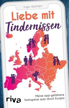 Liebe mit Tindernissen. Meine app-gefahrene Datingreise quer durch Europa - Ingo Wohlfeil  [Taschenbuch]