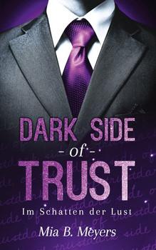 Dark side of trust. Im Schatten der Lust - Mia B. Meyers [Taschenbuch]