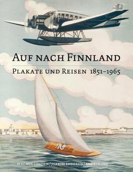 Auf nach Finnland. Plakate und Reisen 1851-1965 - Magnus Londen [Gebundene Ausgabe]